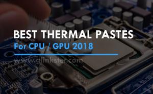 12 Best Thermal Paste 2018 | Reduce CPU/GPU Temperature by 10º C