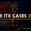 Best Mini ITX Case 2018 | Build Smallest Form-Factor Gaming PC