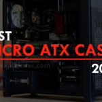 Best Micro ATX Cases 2018