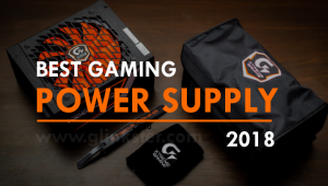 Best Power Supplies For Gaming 2018 – Top Rated PSUs Reviews