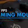 Best FPS Gaming Mouse 2018 | Top Mice for FPS Games